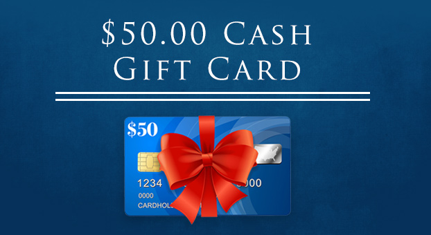 $50 Cash Gift Card comes with Each Order