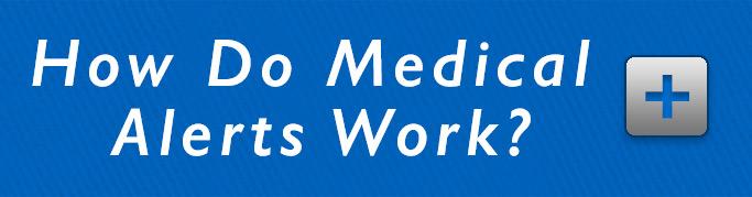How Do Medical Alerts Work?